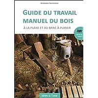 Guide du travail manuel du bois à la plane et au banc à planer - Livre + DVD