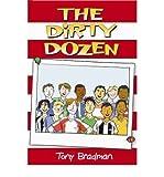 [(The Dirty Dozen )] [Author: Tony Bradman] [Feb-2006]