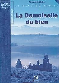La Demoiselle du bleu Le sang du pastel par Elisabeth Sabo