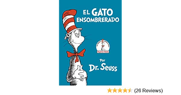 El Gato ensombrerado (The Cat in the Hat Spanish Edition) (Beginner Books(R)) - Kindle edition by Dr. Seuss. Children Kindle eBooks @ Amazon.com.
