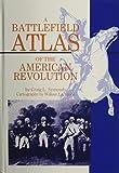 A Battlefield Atlas of the American Revolution, Craig L. Symonds, 0933852533