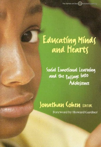Educating Minds and Hearts: Social Emotional Learning and the Passage into Adolescence (The Series on Social Emotional Learning)