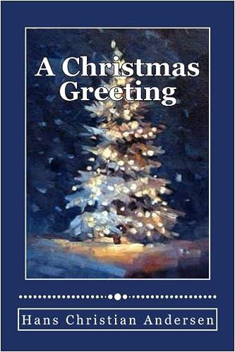 Amazon a christmas greeting 9781535091671 hans christian amazon a christmas greeting 9781535091671 hans christian andersen andrea gouveia books m4hsunfo