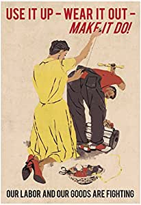 Use It Up, Wear It Out, Make It Do (World War II Slogan) Vintage Art Poster Print - 13x19
