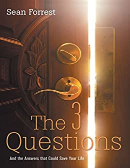 The 3 questions kindle edition by sean forrest religion the 3 questions by forrest sean fandeluxe Images