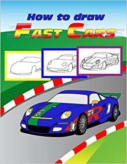 Fast Cars How To Draw Guide Step By Step Drawing Guide 2 In 1