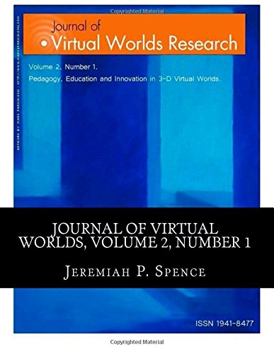Journal of Virtual Worlds Research Volume 2, Number 1: Special Issue on Pedagogy, Education and Innovation (Volume 4)
