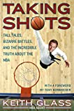 img - for Taking Shots: Tall Tales, Bizarre Battles, and the Incredible Truth About the NBA book / textbook / text book