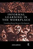 img - for Informal Learning in the Workplace: Unmasking Human Resource Development book / textbook / text book