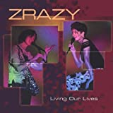 Living Our Lives by Zrazy (2003-05-01)