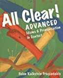 download ebook all clear! advanced: idioms and pronunciation in context 1st edition by fragiadakis, helen kalkstein (1996) paperback pdf epub