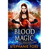 Blood Magic: An Urban Fantasy Novel (Witch's Bite Series Book 3)