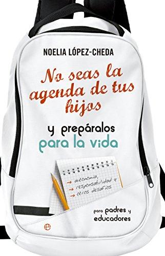 No seas la agenda de tus hijos (Psicología y salud) (Spanish ...