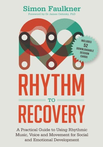 - Rhythm to Recovery: A Practical Guide to Using Rhythmic Music, Voice and Movement for Social and Emotional Development