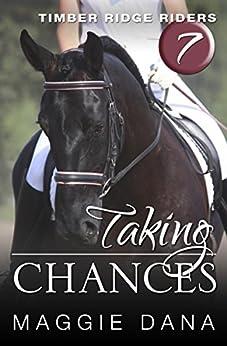 Taking Chances (Timber Ridge Riders Book 7) by [Dana, Maggie]