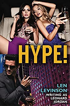 Hype! (The Len Levinson Collection Book 7) by [Levinson, Len, Jordan, Leonard]