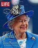 Jubilee! Queen Elizabeth's, Life Books Editors, 161893029X