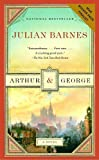 Arthur and George, Julian Barnes, 1400097037