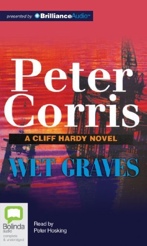 Read Online By Peter Corris - Wet Graves (Cliff Hardy) (Library) (2013-03-12) [Audio CD] PDF