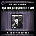 Let Me Entertain You: Quick Cuts and Slow Fades From a Life Among the Stars Audiobook by David Brown Narrated by David Brown