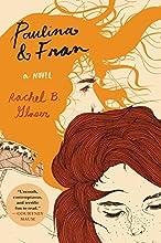 Paulina & Fran: A Novel