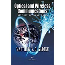 Optical and Wireless Communications: Next Generation Networks (Electrical Engineering & Applied Signal Processing Series)