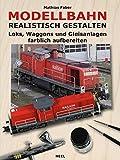 Modellbahn realistisch gestalten: Loks, Waggons und Gleisanlagen farblich aufbereiten