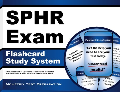 SPHR Exam Flashcard Study System: SPHR Test Practice Questions & Review for the Senior Professional in Human Resources Certification Exam