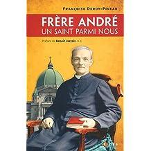 """""""frère André ; un saint parmi nous"""""""