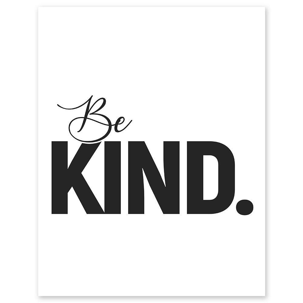 Be Kind Minimalist Wall Decor - 8 x 10 Unframed Typography Art - Simple, Classic and Perfect as Motivational Decor, Classroom Poster, Home Office Print, Teacher Gift