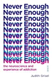 img - for Never Enough: the neuroscience and experience of addiction book / textbook / text book