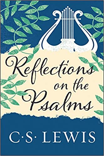 Reflections on the Psalms: C  S  Lewis: 9780062565488: Amazon com: Books