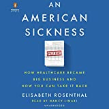 An American Sickness: How Healthcare Became Big
