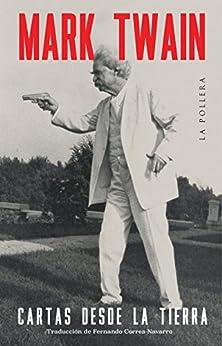 Cartas desde la Tierra (Spanish Edition) by [Mark Twain]