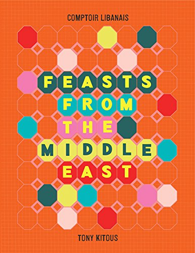Feasts from the Middle East by Libanais Comptoir