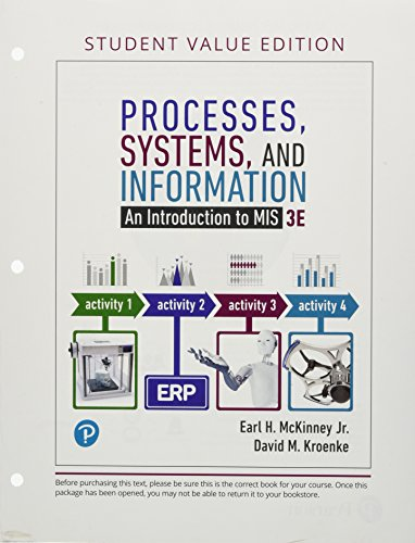 Processes, Systems, and Information: An Introduction to MIS, Student Value Edition Plus MyLab MIS - Access Card Package