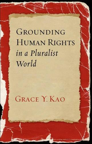 Grounding Human Rights in a Pluralist World (Advancing...