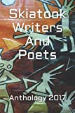 img - for Skiatook Writers And Poets Anthology 2017 (Skiatook Wrtiers And Poets) book / textbook / text book