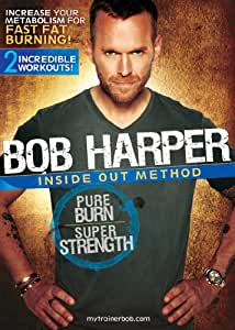 Bob Harper: Inside Out Method--Pure Burn, Super Strength