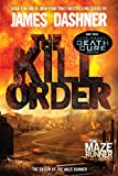 img - for The Kill Order (Maze Runner, Book Four; Origin) (The Maze Runner Series) book / textbook / text book
