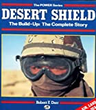 Desert Shield : The Build-Up, Dorr, Robert F., 0879385065