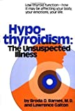 Hypothyroidism: The Unsuspected Illness [Hardcover]