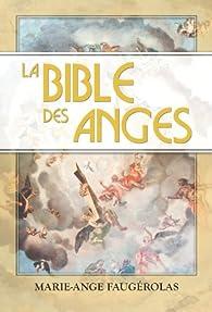 La bible des anges par Marie-Ange Faugérolas