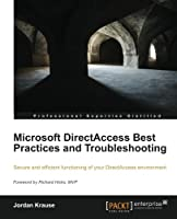 Microsoft DirectAccess Best Practices and Troubleshooting Front Cover