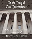 On the Duty of Civil Disobedience, Henry David Thoreau, 1594625263