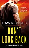 Don't Look Back: An Unbroken Heroes Novel by  Dawn Ryder in stock, buy online here