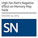 High Fat Diet's Negative Effect on Memory May Fade | Susan Gaidos