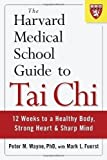 img - for The Harvard Medical School Guide to Tai Chi: 12 Weeks to a Healthy Body, Strong Heart, and Sharp Mind (Harvard Health Publications) by Peter Wayne (2013) book / textbook / text book