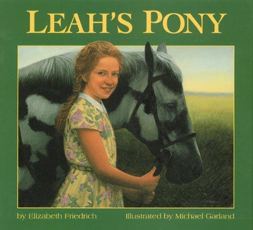 Leah's Pony: Elizabeth Friedrich, Michael Garland: 9781563978289 ...