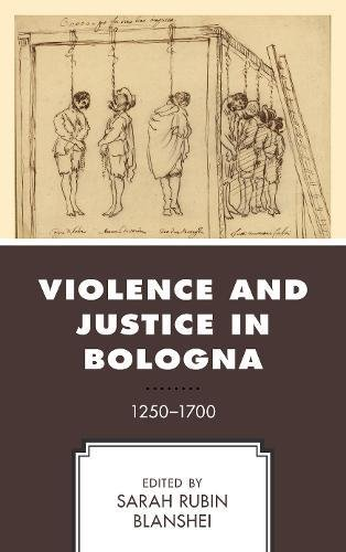 Violence and Justice in Bologna: 1250–1700
